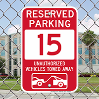 Reserved Parking 15 Unauthorized Vehicles Tow Away Signs