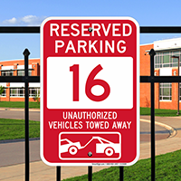 Reserved Parking 16 Unauthorized Vehicles Tow Away Signs