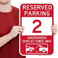 Reserved Parking 2 Unauthorized Vehicles Tow Away Signs
