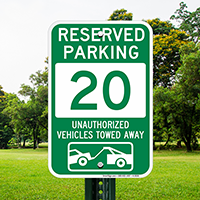 Reserved Parking 20 Unauthorized Vehicles Towed Away Signs