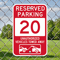 Reserved Parking 20 Unauthorized Vehicles Tow Away Signs
