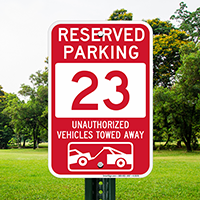 Reserved Parking 23 Unauthorized Vehicles Tow Away Signs