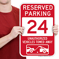Reserved Parking 24 Unauthorized Vehicles Tow Away Signs