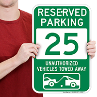 Reserved Parking 25 Unauthorized Vehicles Towed Away Signs