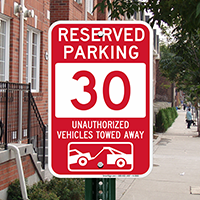 Reserved Parking 30 Unauthorized Vehicles Tow Away Signs