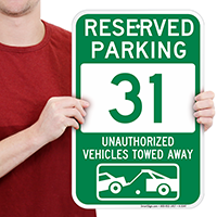 Reserved Parking 31 Unauthorized Vehicles Towed Away Signs