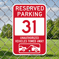 Reserved Parking 31 Unauthorized Vehicles Tow Away Signs