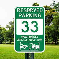 Reserved Parking 33 Unauthorized Vehicles Towed Away Signs
