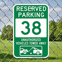 Reserved Parking 38 Unauthorized Vehicles Towed Away Signs