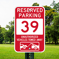 Reserved Parking 39 Unauthorized Vehicles Tow Away Signs