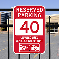 Reserved Parking 40 Unauthorized Vehicles Tow Away Signs