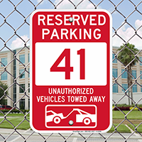 Reserved Parking 41 Unauthorized Vehicles Tow Away Signs