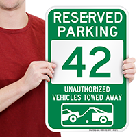 Reserved Parking 42 Unauthorized Vehicles Towed Away Signs