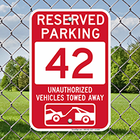 Reserved Parking 42 Unauthorized Vehicles Tow Away Signs