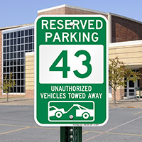 Reserved Parking 43 Unauthorized Vehicles Towed Away Signs