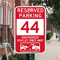 Reserved Parking 44 Unauthorized Vehicles Tow Away Signs