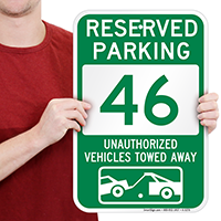 Reserved Parking 46 Unauthorized Vehicles Towed Away Signs