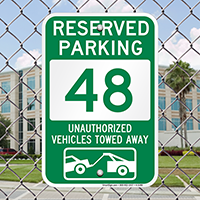 Reserved Parking 48 Unauthorized Vehicles Towed Away Signs