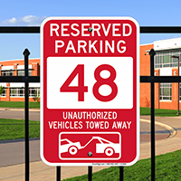 Reserved Parking 48 Unauthorized Vehicles Tow Away Signs