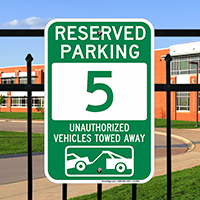 Reserved Parking 5 Unauthorized Vehicles Towed Away Signs
