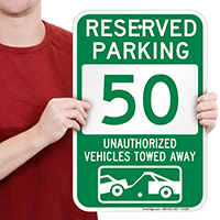 Reserved Parking 50 Unauthorized Vehicles Towed Away Signs