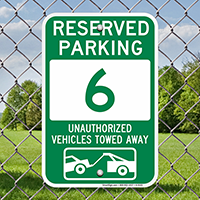 Reserved Parking 6 Unauthorized Vehicles Towed Away Signs
