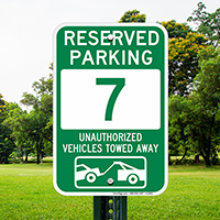Reserved Parking 7 Unauthorized Vehicles Towed Away Signs