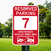 Reserved Parking 7 Unauthorized Vehicles Tow Away Signs