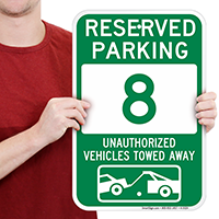 Reserved Parking 8 Unauthorized Vehicles Towed Away Signs