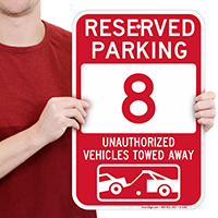 Reserved Parking 8 Unauthorized Vehicles Tow Away Signs