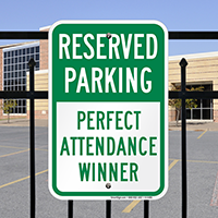 Reserved Parking - Perfect Attendance Winner Signs