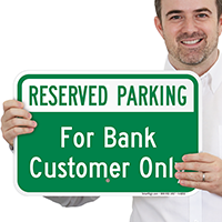 Reserved Parking For Bank Customer Only Signs