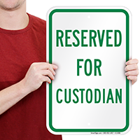 Reserved Parking For Custodian Signs