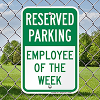 Reserved Parking - Employee Of The Week Signs
