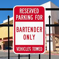 Reserved Parking Bartender Only Signs