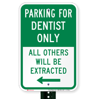 Reserved Parking For Dentist Only, Left Signs