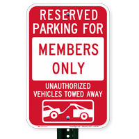 Reserved Parking For Members Only, Unauthorized Towed Signs