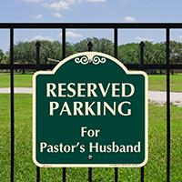 Reserved Parking For Pastors Husband Signature Sign