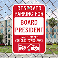 Reserved Parking For Board President, Towed Away Signs