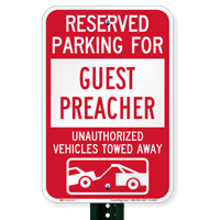 Reserved Parking For Guest Preacher Tow Away Signs