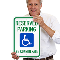 Reserved Parking with Handicap Symbol, Be Considerate Signs