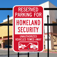 Reserved Parking For Homeland Security Tow Away Signs