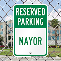 Reserved Parking - Mayor Signs