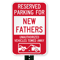 Reserved Parking For New Fathers Tow Away Signs