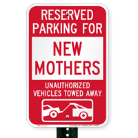 Reserved Parking For New Mothers Tow Away Signs