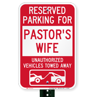 Reserved Parking For Pastor's Wife Tow Away Signs