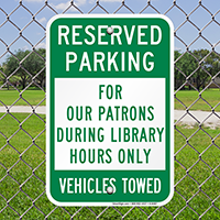 Reserved Parking For Our Patrons Signs