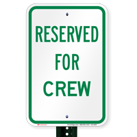 Reserved Parking For Crew Signs