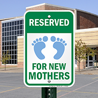 Reserved Parking New Mothers Signs