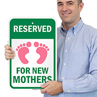 Reserved Parking for New Mothers Signs